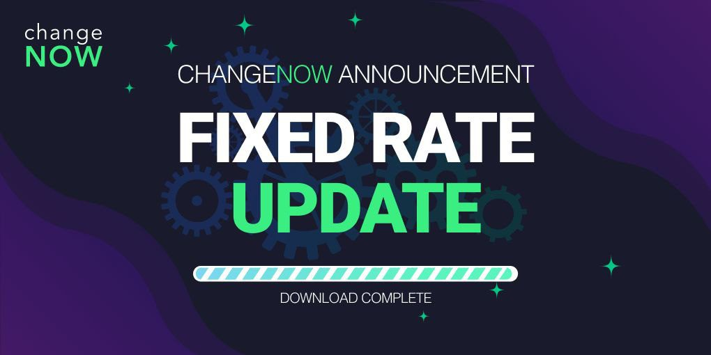 ChangeNow, ChangeNOW Released Fixed Rates Update